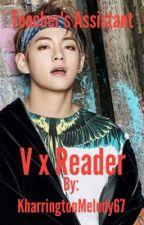Teacher's Assistant (V X Reader) {DISCONTINUED} by KharringtonMelody67