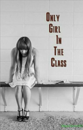 Only Girl In The Class by bendyreid