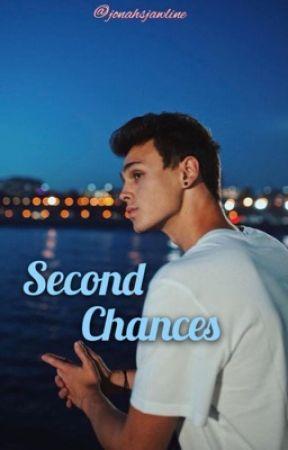 Second Chances  by jonahsjawline