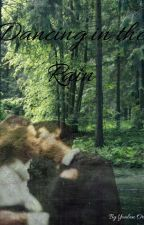 Dancing In The Rain - A Edmund Pevensie Fanfiction by yoalan_orchid