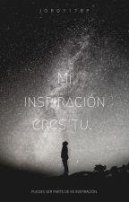 Mi inspiración eres tu. by J_Koly