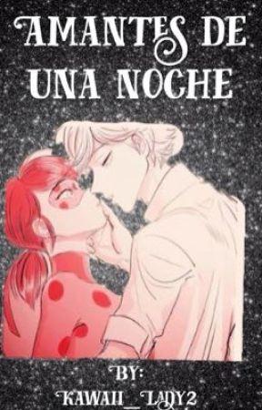 Amantes de una noche {{Lemon}} by Kawaii_Lady2
