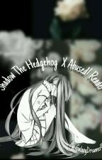 Shadow the hedgehog x Abused! Reader by GalaxyDreamer1916