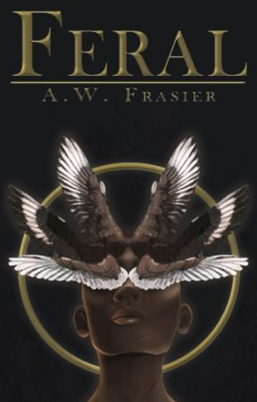 Feral (Book 1, the Feral Series) by AWFrasier