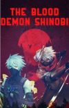 Naruto / Shippuden : The Blood Demon Shinobi ( Male Reader )  cover