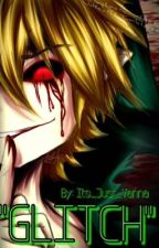 """GLITCH""  Ben Drowned X Female Reader  by Its_Just_Vanna"