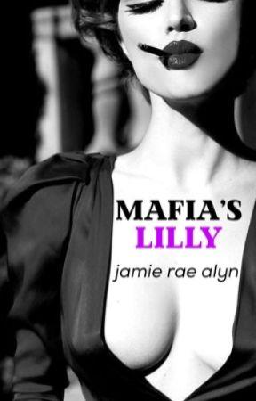 Mafia's Lilly (Complete) by JRAlyn-