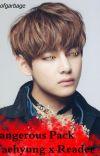 Dangerous Pack (Taehyung x reader) Werewolf FF cover