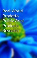 Real-World Prodotto Pulizia Armi Products Revealed by puliziaarmi39