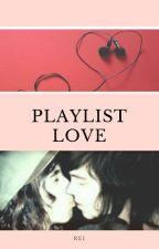 Playlist Love by Rei_Elise