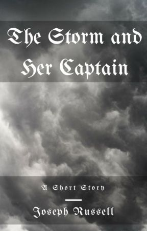 The Storm and Her Captain by JosephRussellAuthor