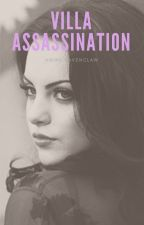 Villa Assassination by amineravenclaw