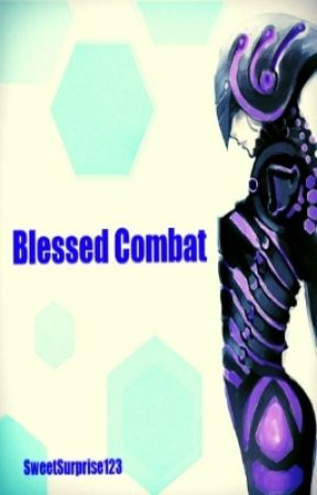 Blessed Combat by SweetSurprise123