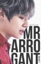 Mr Arrogant    kth. » book 1 ✔ by coldhands8
