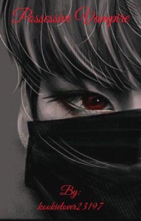 Possessive vampire (jungkook x reader) by kookielover23197