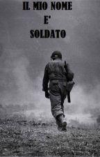 """Il mio nome è """"soldato"""" by HypeSkdox_"""