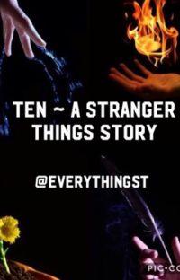 ✓ |TEN ~ A STRANGER THINGS STORY cover