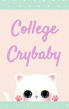 College Crybaby by PrettyBabyKitty