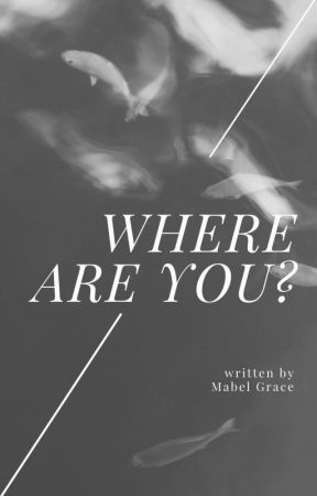 Where Are You? by weirdgirl_16