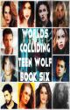Worlds Colliding (Teen Wolf, Book Six) by katherinep97
