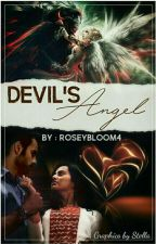 Devil's Angel(Completed) by RoseyBloom4