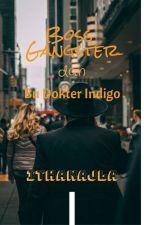 Boss Gangster dan Bu Dokter Indigo oleh ithanajla