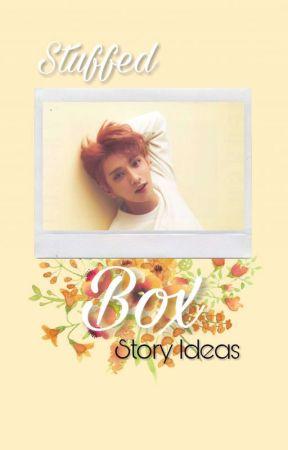 Stuffed Box 》 Story Ideas by Star-s-light