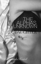 The Alphas Unknown Daughter *SLOW UPDATES* by HeartbreakHostel