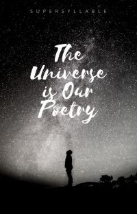 The Universe is Our Poetry cover