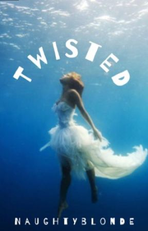 Twisted by NaughtyBlonde