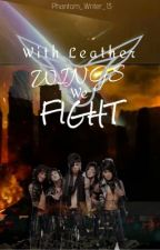 With Leather Wings, We Fight by Phantom_Writer_13
