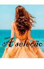 A seleção by CarolinaAzzz