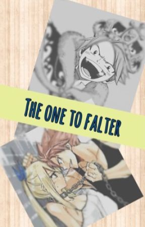 The One to Falter (A NaLu Story) by SunnyDragneel14