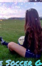 The Soccer Girl⚽️❤️ by chelseynw