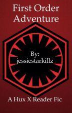 First Order Adventure- a Hux X Reader fic by jessiestarkillz