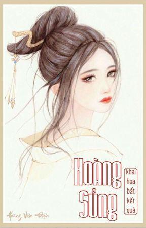 [Edit - Hoàn] Hoàng Sủng - Khai Hoa Bất Kết Quả by -BPHouse-