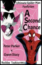 A Second Chance ||Ultimate Spider-Man - Gwen Stacy - Peter Parker|| by Rocklee_Toshiro1993