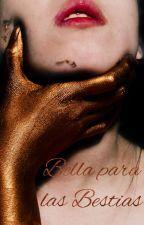 Bella Para Las Bestias *PAUSADA* by ImLucypher
