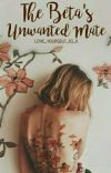 The Beta's Unwanted Mate | ✔️ Complete cover