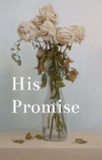 His Promise  by Lela15555