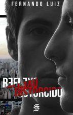 Reflexo Distorcido - Degustação by FernandoLuiz757