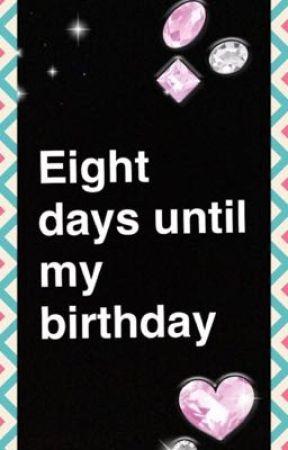 Countdown Until Birthday My Birthday Wattpad