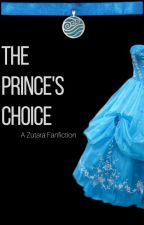 The Prince's Choice (Zutara) by FrostedGemstones