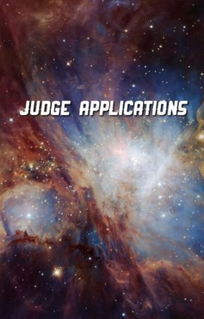 JUDGE APPLICATIONS ( open ) by -theuniverseawards