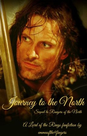 Journey to the North (Sequel to Rangers of the North) by emmaofthe9fingers