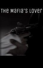 The Mafia's Lover by ErenPastel