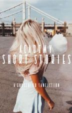 Academy Short Stories by SincerelyAQueen