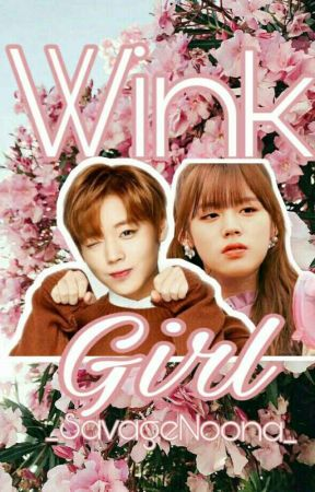 Wink Girl ✔    Wanna One    by _SavageNoona_