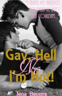 Gay, Hell No I'm Not! (BoyxBoy) cover