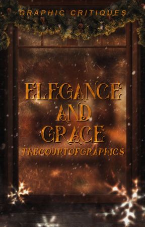 Elegance and Grace ♛ Graphic Critiques by TheCourtOfGraphics